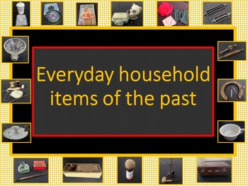 Australian History Resource everyday household items of th