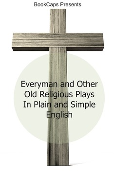 Everyman and Other Old Religious Plays In Plain and Simple