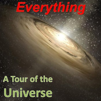 Everything - A Tour of the Universe