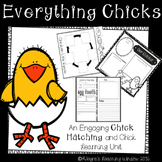 Everything Chicks (A Chick/Chicken Hatching, Life Cycle and Learning Unit)