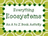 Everything Ecosystems: An A to Z Vocabulary Book Activity