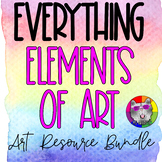 Everything Elements of Art, Art Lessons & Resource Bundle