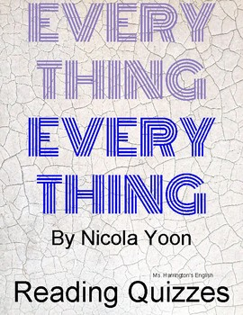 Everything, Everything by Nicola Yoon - Reading Quizzes Study Questions - Novel