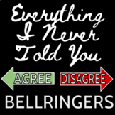 Everything I Never Told You - Agree/Disagree Bellringers