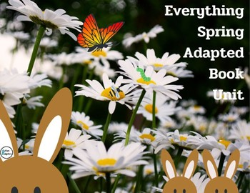 Everything Spring Adapted Book Unit