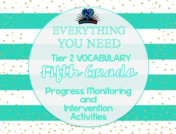 Everything You Need! Fifth Grade Tier 2 Vocab Progress Monitoring & Intervention