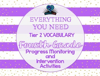 Everything You Need! Fourth Gr. Tier 2 Vocab Progress Monitoring & Intervention