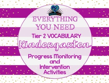 Everything You Need! Kinder Tier 2 Vocab Progress Monitori
