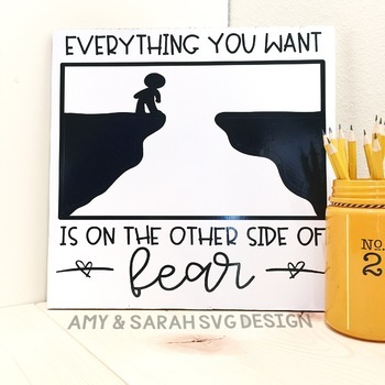 Everything You Want Is On The Other Side Of Fear SVG Design