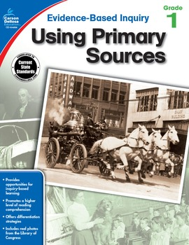 Evidence Based Inquiry Using Primary Sources Grade 1 SALE 20% OFF 104859