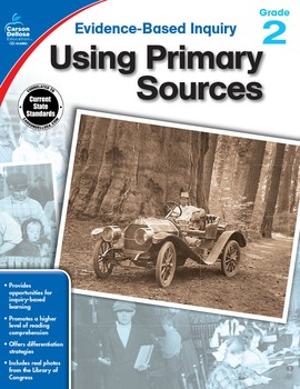 Evidence Based Inquiry Using Primary Sources Grade 2 SALE 20% OFF 104860