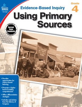 Evidence Based Inquiry Using Primary Sources Grade 4 SALE