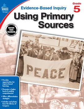 Evidence Based Inquiry Using Primary Sources Grade 5 SALE 20% OFF 104863