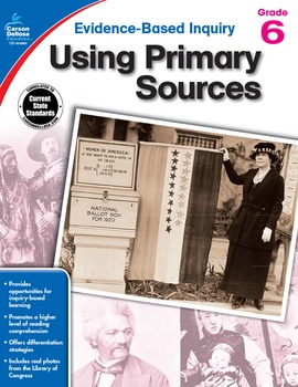 Evidence Based Inquiry Using Primary Sources Grade 6 SALE 20% OFF 104864
