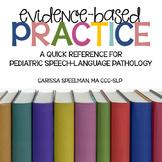 Evidence-Based Practice Quick Reference: Speech-Language Pathology