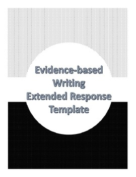 Evidence Based Writing Extended Response Template