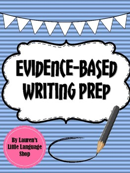 Evidence Based Writing Prep