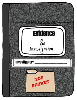Evidence and Investigation: Investigator's Notebook