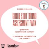 Evidence-based Child Stuttering Assessment Pack
