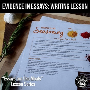 Evidence is like Seasoning: A Writing Lesson for ANY Essay!