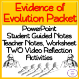 Evidence of Evolution Packet: PowerPoint, Guided Notes, Worksheet, Activity