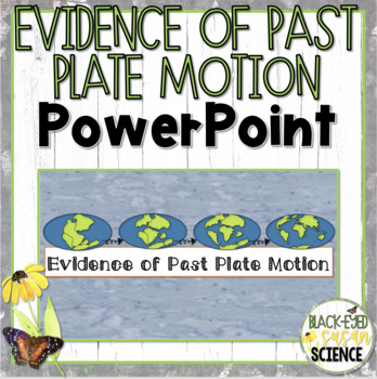 Evidence of Plate Motion Squiggle Sheets --- POWER POINT