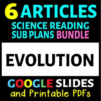 Evolution Articles - 6 Pack Bundle (Science Literacy Sub P
