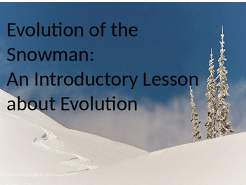 Evolution of the Snowman:  An Introductory Lesson About Evolution