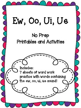 Ew, Oo, Ue, Ui Printables and Activities
