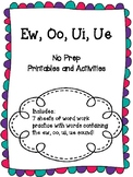 Ew, Oo, Ue, Ui Printables and Activities