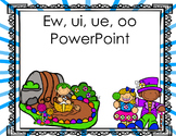 Ew, ue, ui, and oo Diphthong PowerPoint