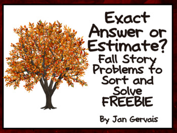 Exact Answer or Estimate? Fall Story Problems to Sort and Solve FREEBIE