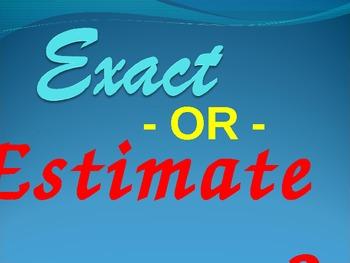 Exact or Estimate Powerpoint