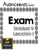 Avancemos 1 Unit 4 Lesson 1 EXAM - EXAMEN