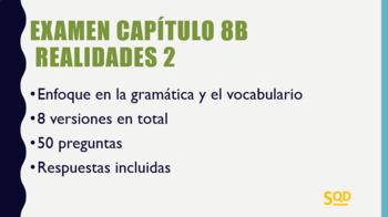 Examen Capítulo 8B Realidades 2