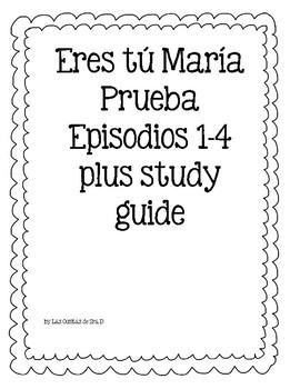 Examen Eres tú María for Realidades Episodios 1-4