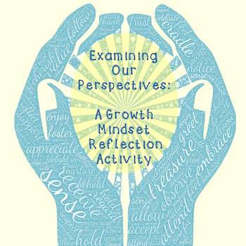 Examining Our Perspectives: A Growth Mindset Activity For