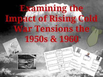 Examining the Impact of Rising Cold War Tensions in the 1950s & 1960s
