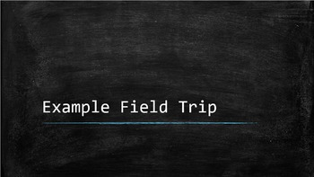 Example Field Trip