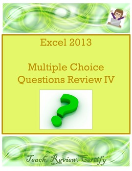 Excel 2013 Multiple Choice Questions Review IV