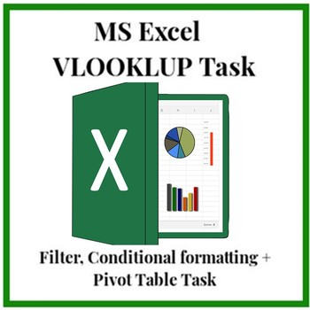 Excel VLOOKUP Function, Filter, Conditional formatting + Pivot Table Task