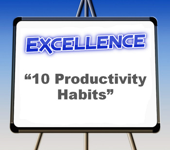 "Excellence: ""10 Productivity Habits"""