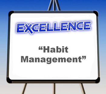 "Excellence: ""Habit Management"""