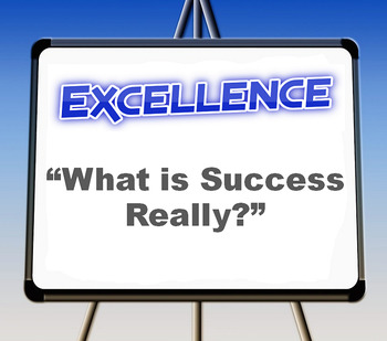"Excellence: ""What is Success Really?"""
