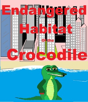 Endangered Habitat of the Crocodile Bundle 2nd Grade and 7th Grade ESE