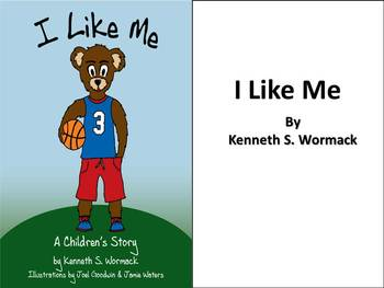 I Like Me ( a children's Story) by Kenneth S.Wormack