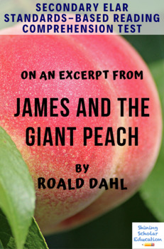 Excerpt James and the Giant Peach by Roald Dahl Multiple-Choice Reading Test