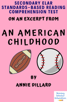 Excerpt from An American Childhood by Annie Dillard MC Reading Analysis Test