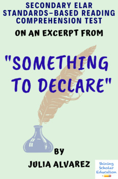 Excerpt from Something to Declare by Julia Alvarez MC Reading Comprehension Test