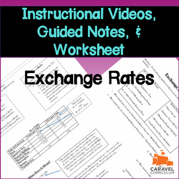 Exchange Rates Instructional Videos, Guided Notes, and Worksheet